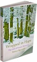 Reynolds, Patrice, Wrapped in Hope, Very Good, Paperback