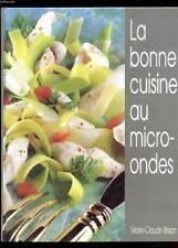 La Bonne Cuisine Au Micro-Ondes de Marie-Claude Bisson