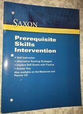 SAXON MATH: PREREQUISITE SKILL INTERVENTION 2009 **BRAND NEW**