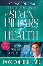Seven Pillars 50 Day Journal: A 50-Day Journey to Better Health by Don Colbert M
