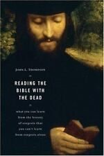 Reading the Bible with the Dead : What You Can Learn from the History of...