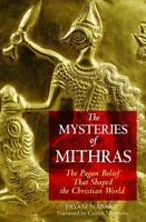 Mysteries Of Mithras : The Pagan Belief That Shaped The Christian World, Pape...