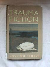 Trauma Fiction by Whitehead, Anne