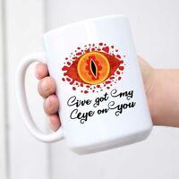 Ive Got My Eye On You Funny Geeky Fantasy Ceramic Coffee Mug Tea Cup Fun Novelty