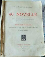 40 Novelle Hans Christian Andersen Prima Traduzione + 10 Tavole Colorate 1912