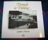 Damals in DÖBLING - Gestalten und Schauplatz einer Wiener Stadtlandschaft, Wien