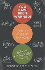 You Have Been Warned!: A Complete Guide to the Road, Donald McCullough, New Book