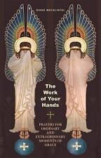 The Work of Your Hands: Prayers for Ordi