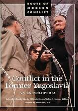 NEW Conflict in the Former Yugoslavia: An Encyclopedia
