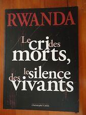 Rwanda Le Cri Des Morts Le Silence Des Vivants large 1998 softcover C Calais