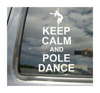 Keep Calm and Pole Dance Dancer - Auto Window Quality Vinyl Sticker Decal 03013