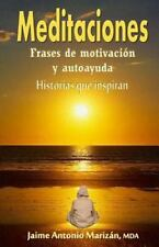 Meditaciones : Frases de Motivacion y Autoayuda. Historias Que Inspiran by...