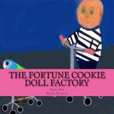 The Fortune Cookie Doll Factory by Maria Estelle and Terri Ann (2010, Paperback)