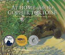 At Home with the Gopher Tortoise: The Story of a Keystone Species: By Dunphy,...
