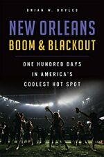 New Orleans Boom & Blackout: One Hundred Days i. Boyles<|