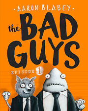 The Bad Guys: Episode 1: Episode 1 by Aaron Blabey-9781407170565-G033