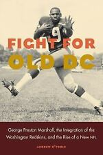 Fight for Old DC: George Preston Marshall, the Integration of the Washington ...