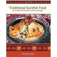 Traditional Kurdish Food: An Insight into Kurdish Culinary Heritage by Ala Barzinji (Hardback, 2015)