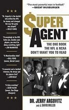 Super Agent: The One Book the NFL and NCAA Don't Want You to Read-ExLibrary