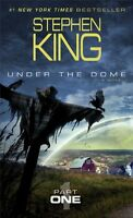Under the Dome: Part 1: A Novel by Stephen King