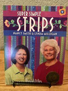 Super Simple Strips Nancy Smith & Linda Milligan Signed Quilt Book