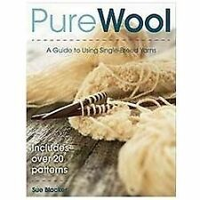 Pure Wool: A Guide to Using Single-Breed Yarns-ExLibrary