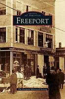 Freeport, Hardcover by The Freeport Historical Society, ISBN-13 9781531627577...