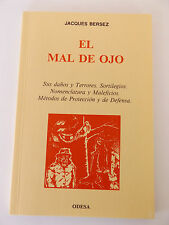 1991 EL MAL DE OJO (THE EVIL EYE) by Jacques Bersez 1st Spanish Edition OCCULT