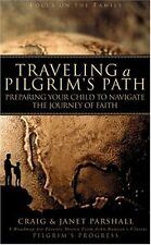 Traveling a Pilgrims Path: Preparing Your Child to Navigate the Journey of Fait