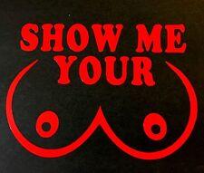SHOW ME YOUR BOOBS TA-TAS DECAL STICKER CAR TRUCK CHEVY FORD HONDA VW DODGE JDM