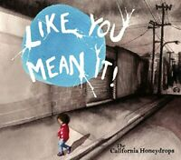 The California Honeydrops - Like You Mean It [CD]