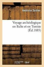 Histoire: Voyage Archeologique en Italie et en Tunisie by Ambroise Tardieu...