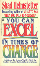 You Can Excel in Times of Change by Shad Helmstetter (1992, Paperback, Reprint)