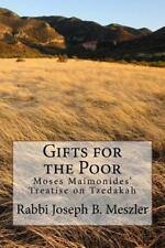 Gifts for the Poor : Moses Maimonides' Treatise on Tzedakah by Joseph Meszler...