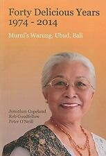 Forty Delicious Years: 1974-2014 : Murni's Warung, Urud, Bali: from Toasted...