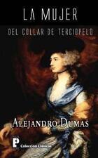 La Mujer Del Collar de Terciopelo by Alejandro Dumas (2012, Paperback)