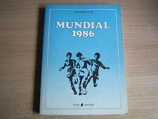 LIBRO=MUNDIAL 1986=I MONDIALI 1930-1982 E PRESENTAZIONE DELLE 24 SQUADRE 1986