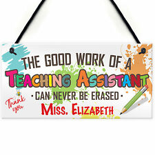Teaching Assistant Work Never Erased Hanging Personalised Thank You Gift Plaque