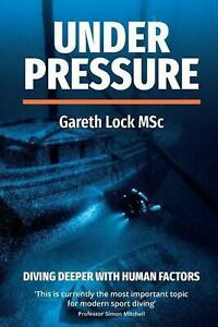 Under Pressure: Diving Deeper with Human Factors by Lock Gareth (English) Paperb