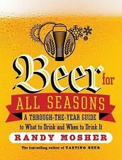 Beer for All Seasons: A Through-the-Year Guide to What to Drink and When to Drin