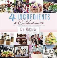 4 Ingredients Celebrations by Kim McCosker (Paperback, 2014)