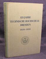 125 Jahre Technische Hoxhschule Dresden Festschrift 1953 Politik Wissen js