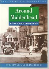 Around Maidenhead in Old Photographs. Local History/Nostalgia. Berkshire.