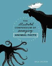 The Illustrated Compendium of Amazing Animal Facts, NEW Book