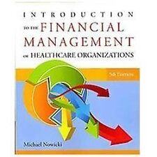 Introduction to the Financial Management of Healthcare Organizations, Fifth Edit