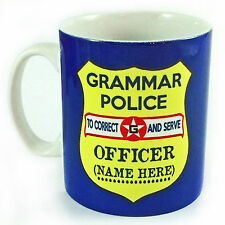 GRAMMAR POLICE PERSONALISED WITH ANY NAME CUSTOMISED GIFT MUG CUP PRESENT WORK