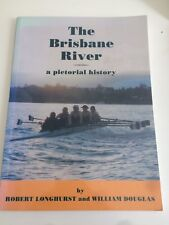 The Brisbane River a Pictorial History Robert Longhurst paperback