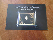 WILLIAM ELLIOTT WHITMORE Ashes To Dust FLYER POSTCARD SOUTHERN NO LP CD