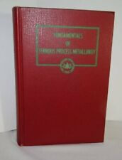 Fundamentals of Ferrous Process Metallurgy by Teichert & Haller HC 1954