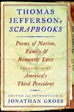 Thomas Jefferson's  Scrapbooks: Poems of Nation, Family and Romantic-ExLibrary